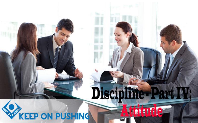 Discipline---Part-IV-Attitude