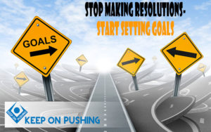 stop-making-resolutions-start-setting-goals