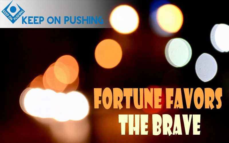 Fortune-Favors-The-Brave