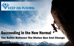 Succeeding-in-the-New-Normal-The-Battle-Between-The-Status-Quo-And-Change