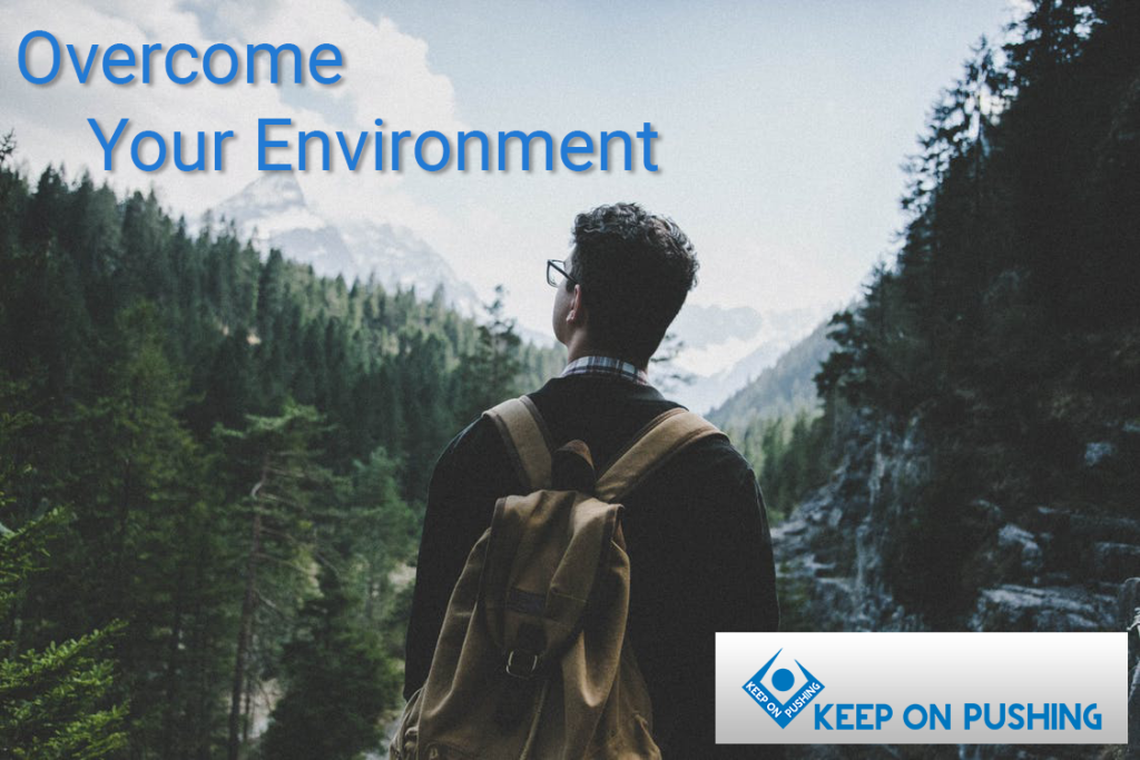 overcome your environment