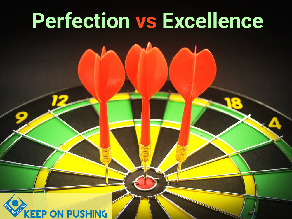 perfection versus excellence