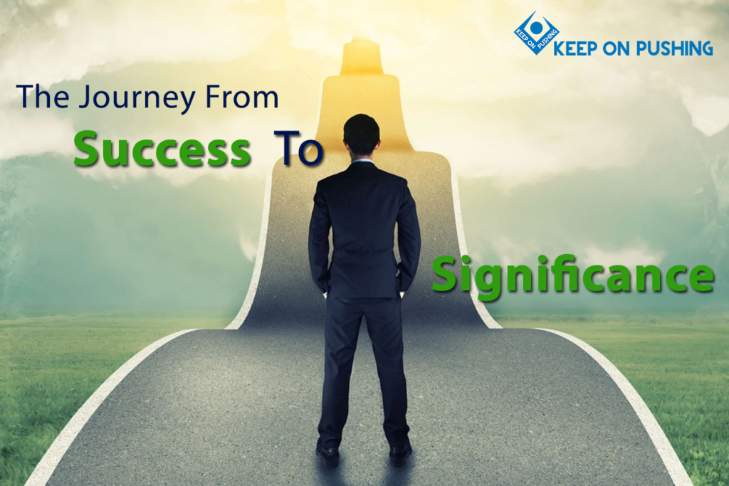 the journey form success to significance